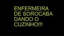 ENFERMEIRA SAFADA DE SOROCABA DANDO O CUZINHO