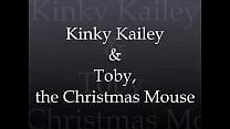 Kinky Kailey And Her Christmas Mouse