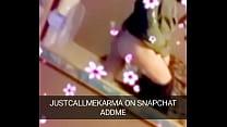 My Snapchat username is justcallmeKarma addme