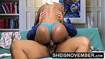 6162 Pornstar Msnovember Riding Her Slim Hips With Big Ass Ebony Hardcore Fuck HD Sheisnovember preview