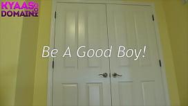 Be A Good Boy...