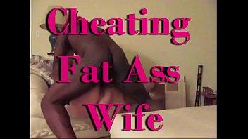 Fat Ass Cheating Wife