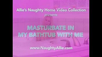 Masturbate in my bathtub with me