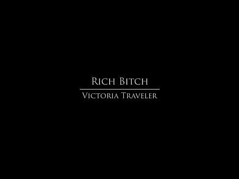 Babes – (Victoria Traveler) – Rich Bitch