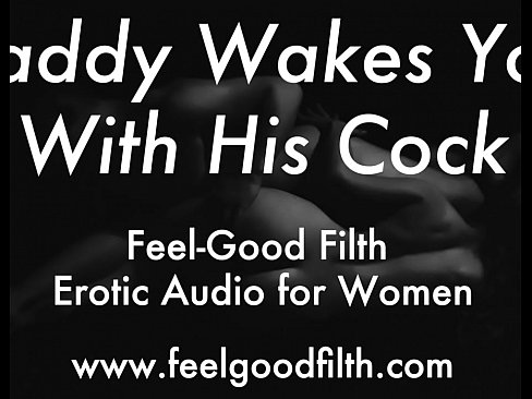 DDLG Role Play: Woken Up & Fucked By Daddy (feelgoodfilth.com – Erotic Audio For Women)